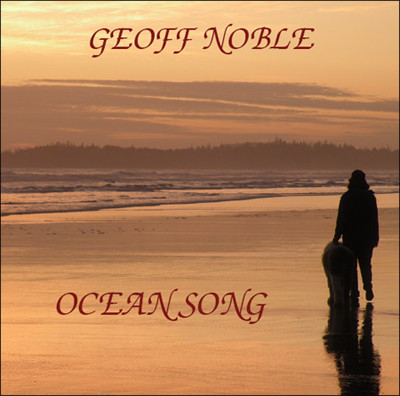 Geoff Noble new CD release Ocean Song CD